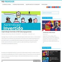 Aprendizaje Invertido en PDF (descarga gratuita) - Instituto de Tecnologías para Docentes