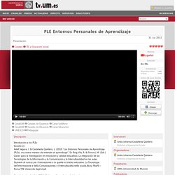 PLE Entornos Personales de Aprendizaje - TV Universidad de Murcia