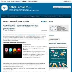 Gamificació i aprenentatge: un nou paradigma?