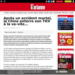 Après un accident mortel, la Chine enterre son TGV à la va-vite...