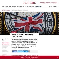 Après le Brexit, le déni des économistes - Le Temps