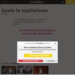 Après le capitalisme - Les Echos