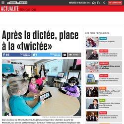 Journal de Québec - Après la dictée, place à la «twictée»