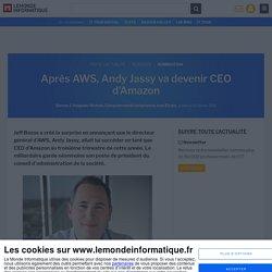 Après AWS, Andy Jassy va devenir CEO d'Amazon