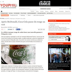 Après McDonald, Coca-Cola passe du rouge au vert