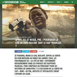 Après Jul et Niska, PNL : pourquoi la Cité de Dieu fascine tant le rap français ?