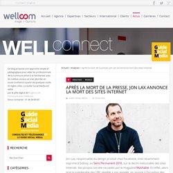 Après la mort de la presse, Jon Lax annonce la mort des sites Internet
