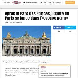 Après le Parc des Princes, l'Opéra de Paris se lance dans l'«escape game»