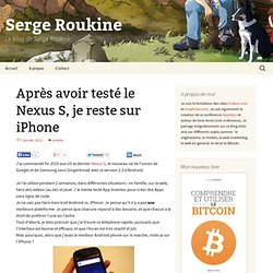 Après avoir testé le Nexus S, je reste sur iPhone - Le blog de Serge Roukine