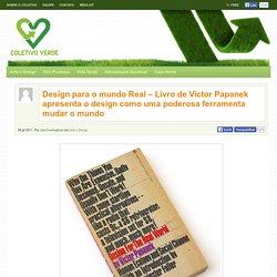 Design para o mundo Real – Livro de Victor Papanek apresenta o design como uma poderosa ferramenta mudar o mundo