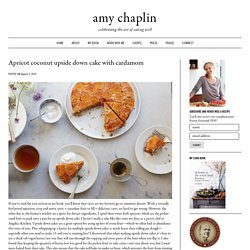 Apricot coconut upside down cake with cardamom - Amy Chaplin