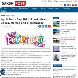 April Fools Day 2021: Prank Ideas, Jokes, Memes and Significance