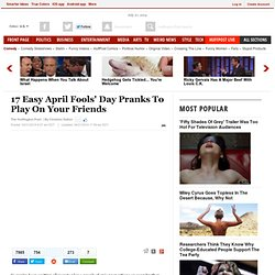 17 Easy April Fools' Day Pranks To Play On Your Friends