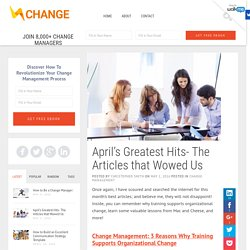 April's Greatest Hits- The Articles that Wowed Us - Change!