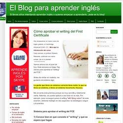 El Blog para aprender inglés: Cómo aprobar el writing del First Certificate