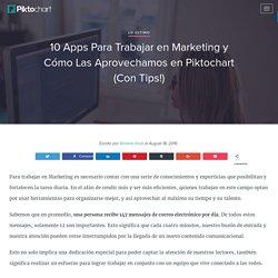 10 Apps Para Trabajar en Marketing y Cómo Las Aprovechamos en Piktochart