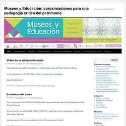 Museos y Educación: aproximaciones para una pedagogía crítica del patrimonio