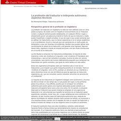 Aproximaciones a la traducción. La profesión del traductor e intérprete autónomo: aspectos técnicos. Montserrat Phillips.