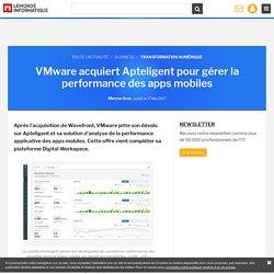 VMware acquiert Apteligent pour gérer la performance des apps mobiles