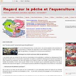 "AQUABLOG 16/04/09 Les ""circuits courts"" concernent aussi les pêcheurs !"