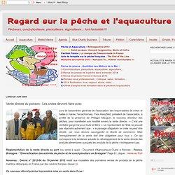 AQUABLOG 29/06/09 Vente directe du poisson : Les criées devront faire avec