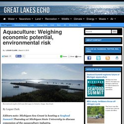 GREAT LAKES ECHO 09/03/15 Aquaculture: Weighing economic potential, environmental risk