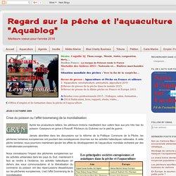 """Regard sur la pêche et l'aquaculture """"Aquablog"""": Crise du poisson ou l'effet boomerang de la mondialisation"""