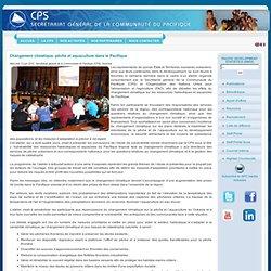 CPS 13/06/12 Changement climatique, pêche et aquaculture dans le Pacifique