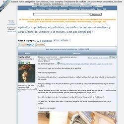 Forum.econologie - Aquaculture de spiruline à la maison, c'est pas compliqué !