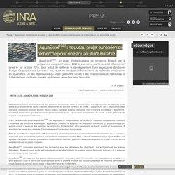 INRA 29/10/15 AquaExcel2020 : nouveau projet européen de recherche pour une aquaculture durable