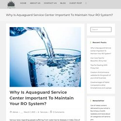 Why Is Aquaguard Service Center Important To Maintain Your RO System? - DiggiWeb