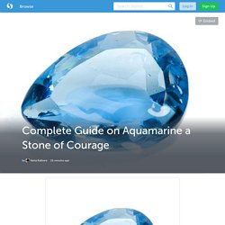 Complete Guide on Aquamarine a Stone of Courage (with images) · neharathore