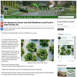 Urban Aquaponic Farmer and Chef Redefines Local Food in Orange County, CA – Yardfarmers