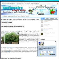 Home Aquaponics System: Plant and Fish Farming Made Easy | Aquaponics made easy - all people love organic farming to supply their food