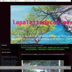 vidéo 1356 : Reflets bleutés sur l'étang aux nymphéas - paysage à l'aquarelle sur papier. - lapalettedecouleurs