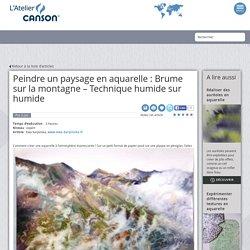 Peindre un paysage en aquarelle : Brume sur la montagne – Technique humide sur humide