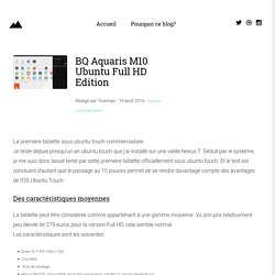 BQ Aquaris M10 Ubuntu Full HD Edition - Le Matos de Ticeman