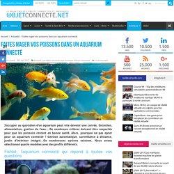Aquarium connecté : Quel modèle faut-il choisir pour ses poissons ?