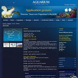 Aquarium La Rochelle, Accès