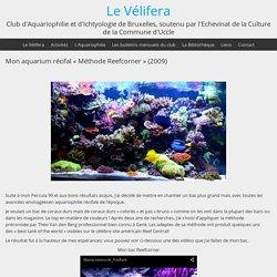 Mon aquarium récifal «Méthode Reefcorner» (2009)
