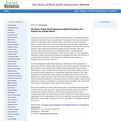 The Story of Blue Earth Aquariums Started Primarily as a Passion for Aquatic World - Exact Release 10:28 pm