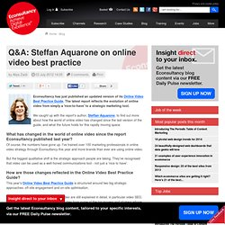 Q&A: Steffan Aquarone on online video best practice