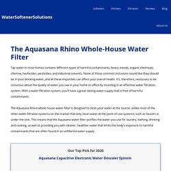 Aquasana Rhino Whole House Water Filter - WaterSoftenerSolutions