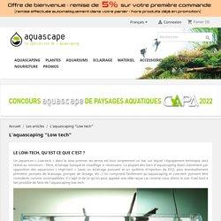 "Guide Aquascape : Low tech, l'aquascaping ""facile"""