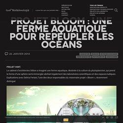 Projet Bloom : une ferme aquatique pour repeupler les océans - Isua Biotechnologie