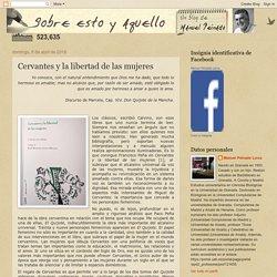 Sobre esto y aquello: Cervantes y la libertad de las mujeres