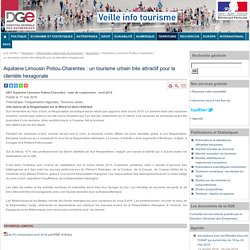 Aquitaine Limousin Poitou-Charentes : un tourisme urbain très attractif pour la clientèle hexagonale