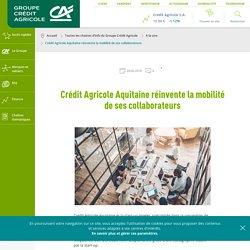 Crédit Agricole Aquitaine réinvente la mobilité de ses collaborateurs
