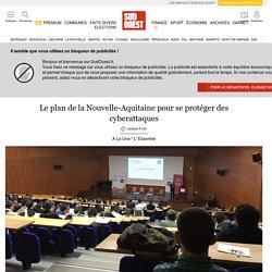 Le plan de la Nouvelle-Aquitaine pour se protéger des cyberattaques