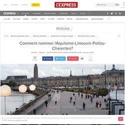 Comment nommer l'Aquitaine-Limousin-Poitou-Charentes?